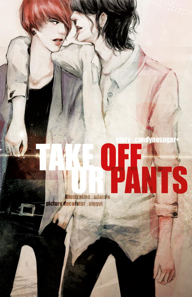 Takeoff UR Pants By CandyNoSugar+