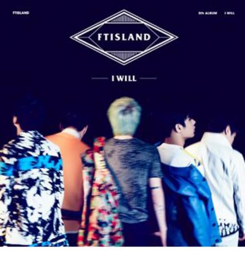 FTISLAND - Vol.5 [I WILL]