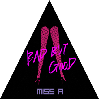 Miss A - Bad But Good