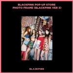 [#BLACKPINK] - POP-UP STORE PHOTO FRAME (BLACKPINK VER 3)